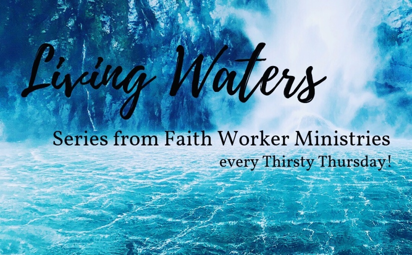Introducing: Living Waters